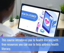 """A laptop screen on a desk with the Health Literacy course loaded - overlaid in blue are the words """"This course introduces you to health literacy with free resources you can use to help address health literacy."""""""